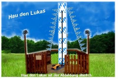 Hau den Lukas bayrisch